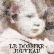 Théâtre LE DOSSIER JOUVEAU à MONTREUIL BELLAY @ La Closerie - Billets & Places