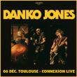 Concert DANKO JONES + GUESTS à Toulouse @ CONNEXION LIVE - Billets & Places