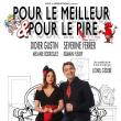 Théâtre POUR LE MEILLEUR ET POUR LE RIRE à REIMS @ La Scène Reims Congrès - Billets & Places