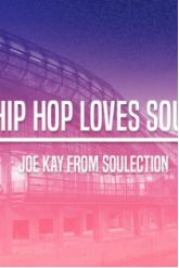 Soirée HIP HOP LOVES SOUL w/ Joe Kay (Soulection)