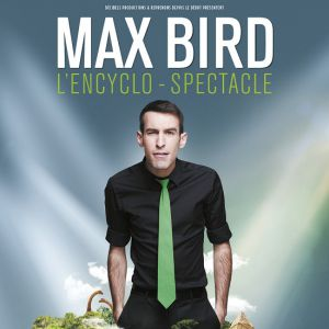 Max Bird L'enclyclo Spectacle