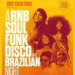Soirée FREE YOUR FUNK : a R&B-SOUL-FUNK-DISCO-BRAZILIAN NIGHT à Paris @ La Bellevilloise - Billets & Places