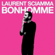 Spectacle LAURENT SCIAMMA - BONHOMME à NANTES @ THEATRE 100 NOMS  - Billets & Places