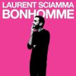 Spectacle LAURENT SCIAMMA - BONHOMME