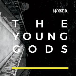 Noiser Présente : The Young Gods + Guest @Le Metronum