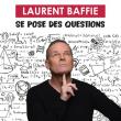 Spectacle LAURENT BAFFIE SE POSE DES QUESTIONS