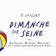 Dimanche Sur Seine • 1er juillet à PARIS - Billets & Places