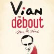 Concert VIAN PAR DEBOUT SUR LE ZINC à Paris @ Les Trois Baudets - Billets & Places