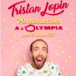 Spectacle TRISTAN LOPIN  à Paris @ L'Olympia - Billets & Places