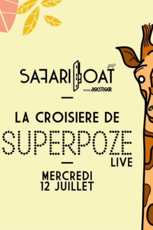 La Croisière Safari de Superpoze (Live) @ Safari Boat with Asics Tiger - PARIS