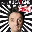 Spectacle PIERRE AUCAIGNE - ''EN PLEINE CRISE'' à CANNES LA BOCCA @ TH. LA LICORNE NN - Billets & Places
