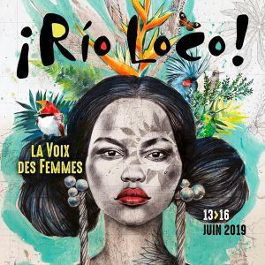Festival Rio Loco - La Voix Des Femmes - 15 Juin 2019
