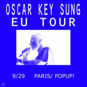OSCAR KEY SUNG @ Pop-Up! - PARIS