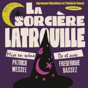 La Sorcière Latrouille @ Théâtre des Grands Enfants - Grand Théâtre - CUGNAUX