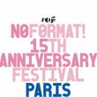 Concert 15 ANS NØ FØRMAT! à Paris @ Café de la Danse - Billets & Places