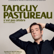 """Spectacle """"TANGUY PASTUREAU N'EST PAS CELEBRE"""""""