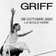 Concert GRIFF à PARIS @ La Boule Noire - Billets & Places