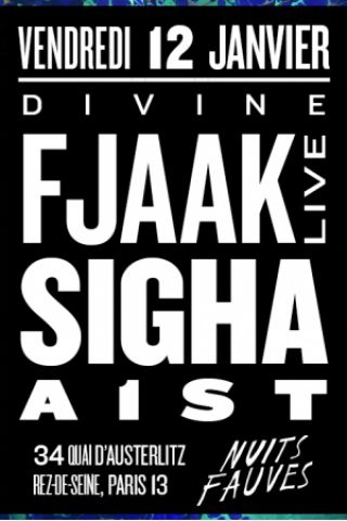 Soirée Divine : FJAAK (live), Sigha, A1ST à Paris @ 142  - Billets & Places