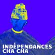 """Concert """"INDEPENDANCES CHA-CHA"""" Partie 2 à Ris Orangis @ Le Plan Grande Salle - Billets & Places"""