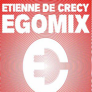 ETIENNE DE CRECY • EGOMIX • NANTES @ WAREHOUSE - NANTES