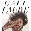 Concert GAEL FAURE à Paris @ Café de la Danse - Billets & Places