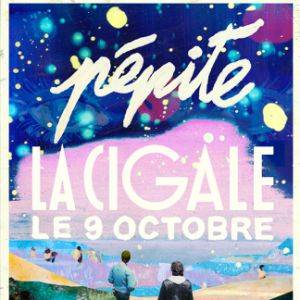 PÉPITE @ La Cigale - Paris