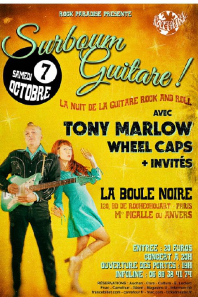 Concert LA NUIT DE LA GUITARE ROCK AND ROLL AVEC TONY MARLOW/ WHEEL CAPS à PARIS @ La Boule Noire - Billets & Places