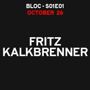 BLOC S01E01 starring Fritz Kalkbrenner @ LE BLOC - AIX EN PROVENCE