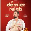 Spectacle BENJAMIN TRANIE - LE DERNIER RELAIS