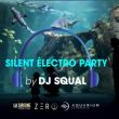 Concert SILENT ÉLECTRO PARTY À L'AQUARIUM : DJ SQUAL