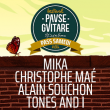 Concert MIKA + CHRISTOPHE MAE + ALAIN SOUCHON + TONES AND I