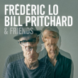 Concert FREDERIC LO, BILL PRITCHARD & FRIENDS à Paris @ Café de la Danse - Billets & Places