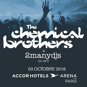 Concert THE CHEMICAL BROTHERS à PARIS @ ACCORHOTELS ARENA - Billets & Places