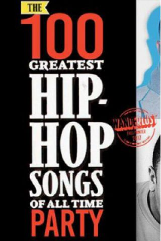 Billets The 100 Greatest Hip-Hop Song of all Time Party - Wanderlust