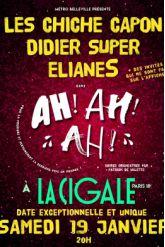 Les CHICHE CAPON, DIDIER SUPER, ELIANES dans Ah! Ah! Ah!