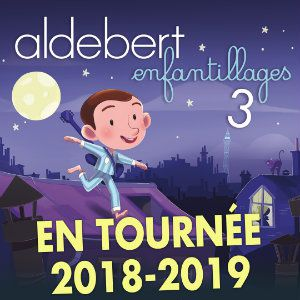 """""""Aldebert - Enfantillages 3 Le Concert Des 10 Ans  """""""