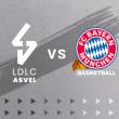 Match LDLC ASVEL - BAYERN MUNICH à Villeurbanne @ Astroballe - Billets & Places