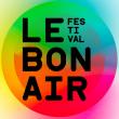 Festival LE BON:AIR # PASS 1 SOIR # SAMEDI à Marseille @ La Friche La Belle de Mai - Billets & Places