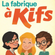 Théâtre LA FABRIQUE A KIFS à NANTES @ THEATRE 100 NOMS  - Billets & Places