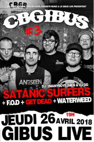 Billets Satanic Surfers • FOD • Get Dead • Waterweed CBGibus #3  - Gibus Live