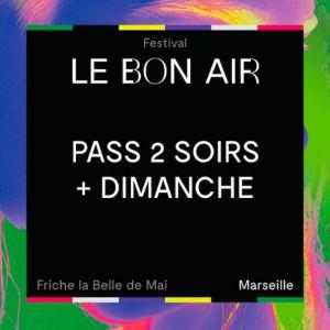 Festival Le Bon Air # Pass 2 Soirs + Dimanche