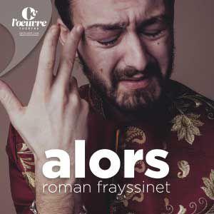 "Roman Frayssinet ""Alors"""