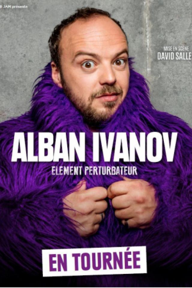 ALBAN IVANOV @ La Chaudronnerie - Salle Michel Simon - LA CIOTAT