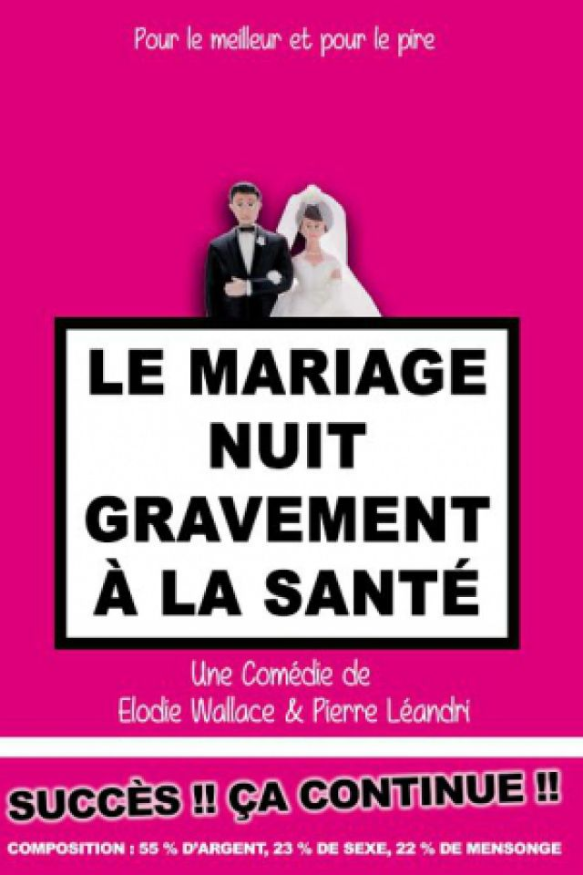 Le mariage nuit gravement à la santé @ CINEMA THEATRE BONNE GARDE - NANTES