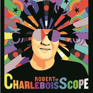 Robert Charlebois - « Robert En Charleboisscope »