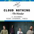 Concert CLOUD NOTHINGS + THE HOTELIER à Paris @ Point Ephémère - Billets & Places
