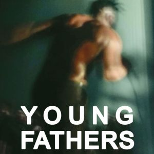 Young Fathers + WWWater @ Badaboum - PARIS