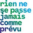 Théâtre RIEN NE SE PASSE JAMAIS COMME PREVU