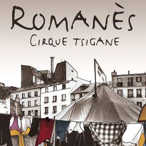 Cirque Romanes - Les Nomades Arrivent !