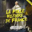 Théâtre LA FOLLE HISTOIRE DE France à PAPEETE @ GRAND THEATRE - Billets & Places